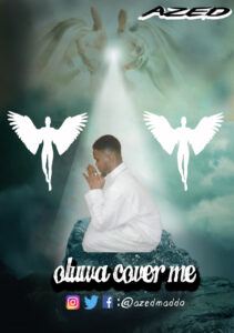 New Single Alert – Oluwa Cover Me by Azed Maddo [Download]
