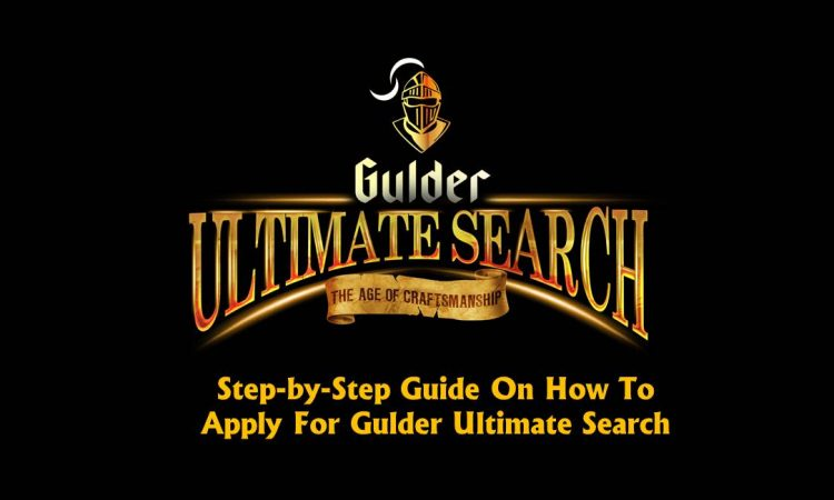 Step-by-Step Guide On How To Apply For Gulder Ultimate Search