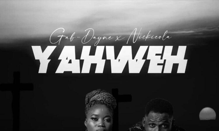 Download YAHWEH by Gab Dayne ft Nickieola