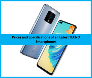Check out TECNO Latest TECNO Smartphones Price – Specifications and Review