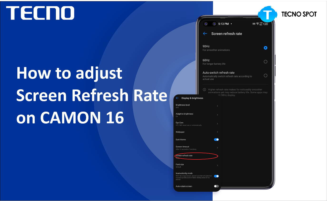 Check out How to Adjust the Camon 16 Premier Refresh Rate