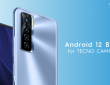 TECNOJoins Android12 Beta Programon its latest smartphone TECNOCAMON 17