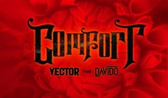 Vector - Comfortable Ft Davido (Lyrics + Download Mp3)
