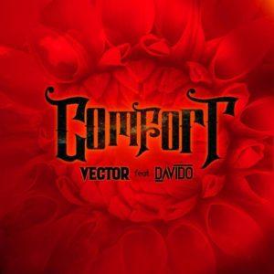 Vector - Comfortable Ft Davido (Lyrics + Download Mp3)