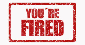 YOU'RE FIRED - 10 Signs You're Are About To Be Fired